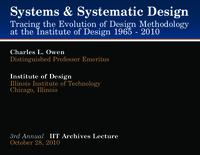 Systems and Systematic Design: Tracing the Evolution of Design Methodology at the Institute of Design, 1965-2010: Slides