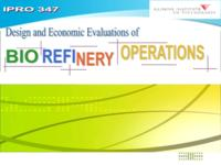 Design and Economic Evaluations of Biorefinery Operations (semester?), IPRO 347: Eval of Biorefinery IPRO 347 IPRO Day Presentation Sp06