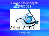 Power Assist Kayak (semester?), IPRO 353: Kayak Motors IPRO 353 IPRO Day Presentation Sp06