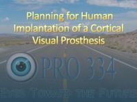 PLANNING FOR HUMAN IMPLANTATION OF A CORTICAL VISUAL PROSTHESIS (Semester Unknown) IPRO 334: PlanningForHumanImplantationOfACorticalVisualProthesisIPRO334FinalPresentationF09