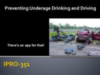 Combating Underage Drinking and Driving (Semester Unknown) IPRO 351: Combating Underage Drinking and Driving IPRO351 Final Presentation Sp11