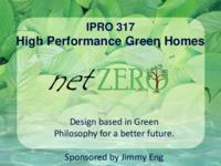 High Performance Green Homes (sequence unknown), IPRO 317 - Deliverables: IPRO 317 IPRO Day Presentation F09