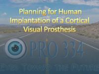 Planning for Human Implantation of a Cortical Visual Prosthesis (sequence unknown), IPRO 334 - Deliverables: IPRO 334 Midterm Presentation F09