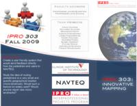Innovative Mapping (sequence unknown), IPRO 303 - Deliverables: IPRO 303 Brochure F09