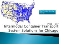 Intermodal Container Transport (Semester Unknown) IPRO 307: Intermodal Container Transport IPRO 307 MidTerm Presentation F08