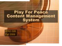 Play for Peace Content Management System (semester?), IPRO 328: Play for Peace IPRO 328 IPRO Day Presentation F06