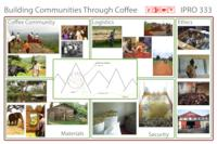 Crop to Cup Coffee: Building Communities through Coffee (Semester 2) IPRO 333: BuildingComunitiesThroughCoffeeIPRO333Poster1F10