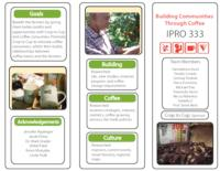 Crop to Cup Coffee: Building Communities through Coffee (Semester 2) IPRO 333: BuildingCommunitieThroughCoffeeIPRO333Brochure1Su10