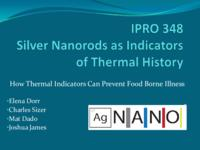 Silver Nanorods As Indicators of Thermal History (Semester Unknown) IPRO 348: SilverNanorodsAsIndicatorsOfThermalHistoryIPRO348FinalPresentationSp10