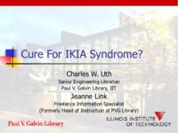 Cure for the IKIA Syndrome : presented at IACRL 2008 conference: Cure For IKIA Syndrome: Cure For IKIA Syndrome: Cure For IKIA Syndrome