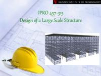 Large Scale Structure (semester?), IPRO 315: Large Scale Structure IPRO 315 IPRO Day Presentation F07