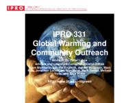 Global Warming and Community Outreach (Semester Unknown) IPRO 331: Global Warming IPRO 331 Final Presentation F08