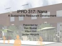 Nana A Sustainable Restaurant (Semester Unknown) IPRO 371: NanaASustainable RestaurantIPRO317FinalPresentationSp10