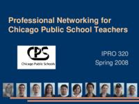 An Online Teachers Community for Chicago Public Schools (Semester Unknown) IPRO 320: An Online Teachers Community for Chicago Public Schools  IPRO 320 Final Presentation Sp08