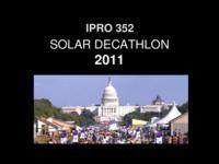 Solar Decathlon 2011 (Semester Unknown) IPRO 352: Solar Decathlon EnPRO 352 Final Presentation Sp08
