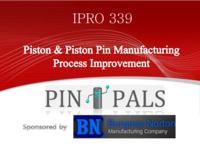 Piston_PistonPinManufacturingProcessImprovementIPRO339FinalPresentationSp11