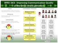 Improving Communication Quality of the Drivethru Experience (Semester Unknown) IPRO 343: Improving Communication Quality of the Drivethru IPRO 343 Posters F08