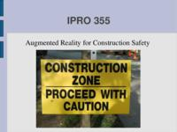 Augmented Reality Technologies (Semester Unknown) IPRO 355: EVS for Construction Safety IPRO 355 Midterm Presentation Sp08
