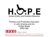 Orthotics and Prosthetics In Latin America (Semester Unknown) IPRO 309: Orthotics and Prosthetics In Latin America IPRO309 Final Presentation Sp10